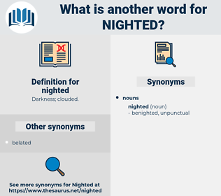 nighted, synonym nighted, another word for nighted, words like nighted, thesaurus nighted