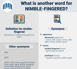 nimble-fingered, synonym nimble-fingered, another word for nimble-fingered, words like nimble-fingered, thesaurus nimble-fingered