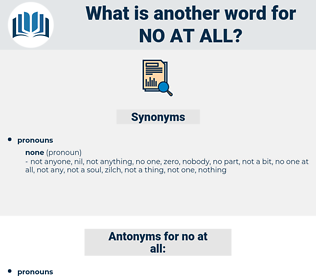 no at all, synonym no at all, another word for no at all, words like no at all, thesaurus no at all