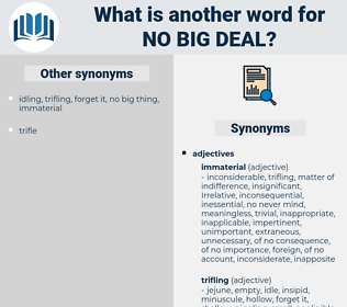 no big deal, synonym no big deal, another word for no big deal, words like no big deal, thesaurus no big deal