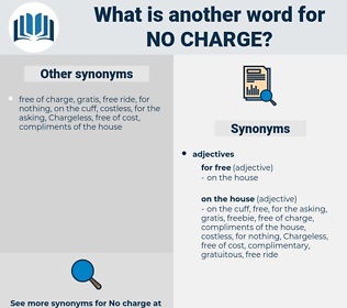 no charge, synonym no charge, another word for no charge, words like no charge, thesaurus no charge