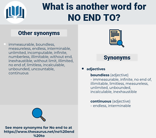 no end to, synonym no end to, another word for no end to, words like no end to, thesaurus no end to