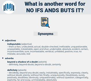 no ifs ands buts it, synonym no ifs ands buts it, another word for no ifs ands buts it, words like no ifs ands buts it, thesaurus no ifs ands buts it