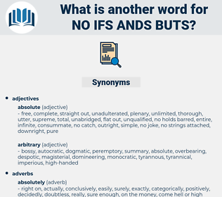 no ifs ands buts, synonym no ifs ands buts, another word for no ifs ands buts, words like no ifs ands buts, thesaurus no ifs ands buts