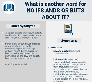 no ifs ands or buts about it, synonym no ifs ands or buts about it, another word for no ifs ands or buts about it, words like no ifs ands or buts about it, thesaurus no ifs ands or buts about it