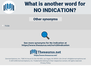 no indication, synonym no indication, another word for no indication, words like no indication, thesaurus no indication