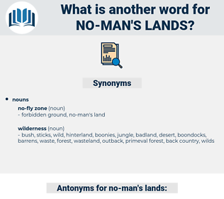no man's lands, synonym no man's lands, another word for no man's lands, words like no man's lands, thesaurus no man's lands