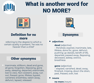 no more, synonym no more, another word for no more, words like no more, thesaurus no more