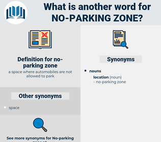 no-parking zone, synonym no-parking zone, another word for no-parking zone, words like no-parking zone, thesaurus no-parking zone