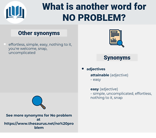 no problem, synonym no problem, another word for no problem, words like no problem, thesaurus no problem