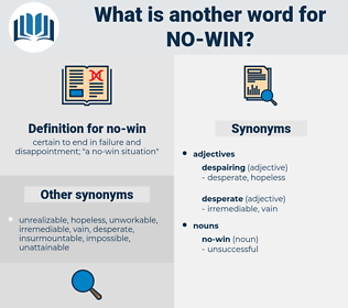 no-win, synonym no-win, another word for no-win, words like no-win, thesaurus no-win