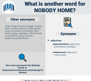 nobody home, synonym nobody home, another word for nobody home, words like nobody home, thesaurus nobody home