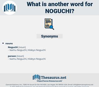 noguchi, synonym noguchi, another word for noguchi, words like noguchi, thesaurus noguchi