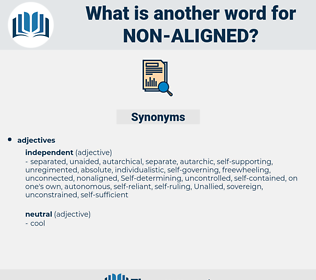 non-aligned, synonym non-aligned, another word for non-aligned, words like non-aligned, thesaurus non-aligned