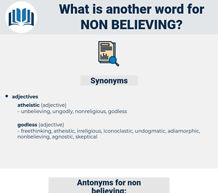 non-believing, synonym non-believing, another word for non-believing, words like non-believing, thesaurus non-believing