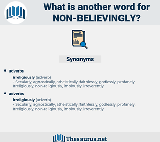 non-believingly, synonym non-believingly, another word for non-believingly, words like non-believingly, thesaurus non-believingly