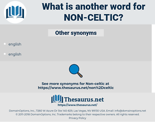 non-Celtic, synonym non-Celtic, another word for non-Celtic, words like non-Celtic, thesaurus non-Celtic