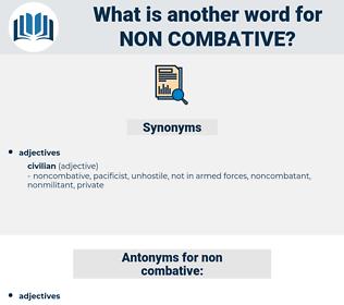 non-combative, synonym non-combative, another word for non-combative, words like non-combative, thesaurus non-combative