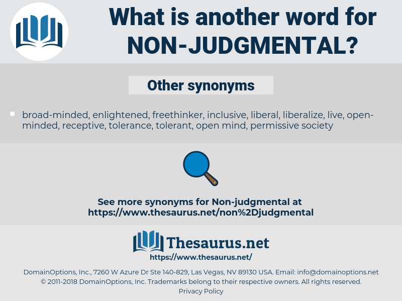non-judgmental, synonym non-judgmental, another word for non-judgmental, words like non-judgmental, thesaurus non-judgmental