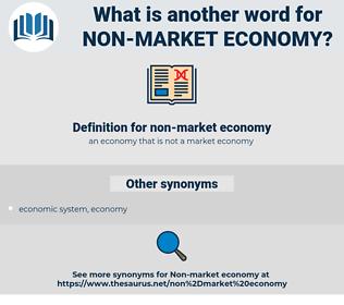 non-market economy, synonym non-market economy, another word for non-market economy, words like non-market economy, thesaurus non-market economy