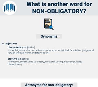 non-obligatory, synonym non-obligatory, another word for non-obligatory, words like non-obligatory, thesaurus non-obligatory