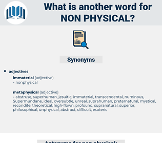 non-physical, synonym non-physical, another word for non-physical, words like non-physical, thesaurus non-physical