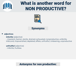 non-productive, synonym non-productive, another word for non-productive, words like non-productive, thesaurus non-productive