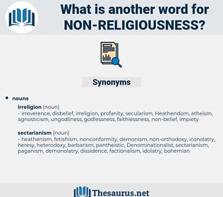 non-religiousness, synonym non-religiousness, another word for non-religiousness, words like non-religiousness, thesaurus non-religiousness