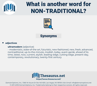 non-traditional, synonym non-traditional, another word for non-traditional, words like non-traditional, thesaurus non-traditional