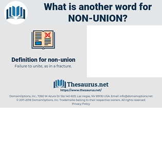 non-union, synonym non-union, another word for non-union, words like non-union, thesaurus non-union