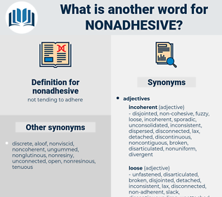 nonadhesive, synonym nonadhesive, another word for nonadhesive, words like nonadhesive, thesaurus nonadhesive