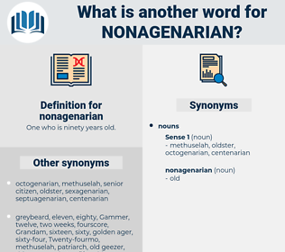 nonagenarian, synonym nonagenarian, another word for nonagenarian, words like nonagenarian, thesaurus nonagenarian