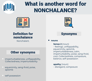 nonchalance, synonym nonchalance, another word for nonchalance, words like nonchalance, thesaurus nonchalance