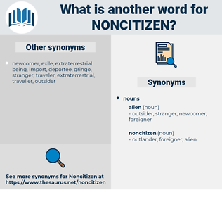 noncitizen, synonym noncitizen, another word for noncitizen, words like noncitizen, thesaurus noncitizen
