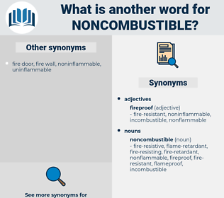 noncombustible, synonym noncombustible, another word for noncombustible, words like noncombustible, thesaurus noncombustible