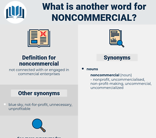 noncommercial, synonym noncommercial, another word for noncommercial, words like noncommercial, thesaurus noncommercial