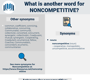 noncompetitive, synonym noncompetitive, another word for noncompetitive, words like noncompetitive, thesaurus noncompetitive