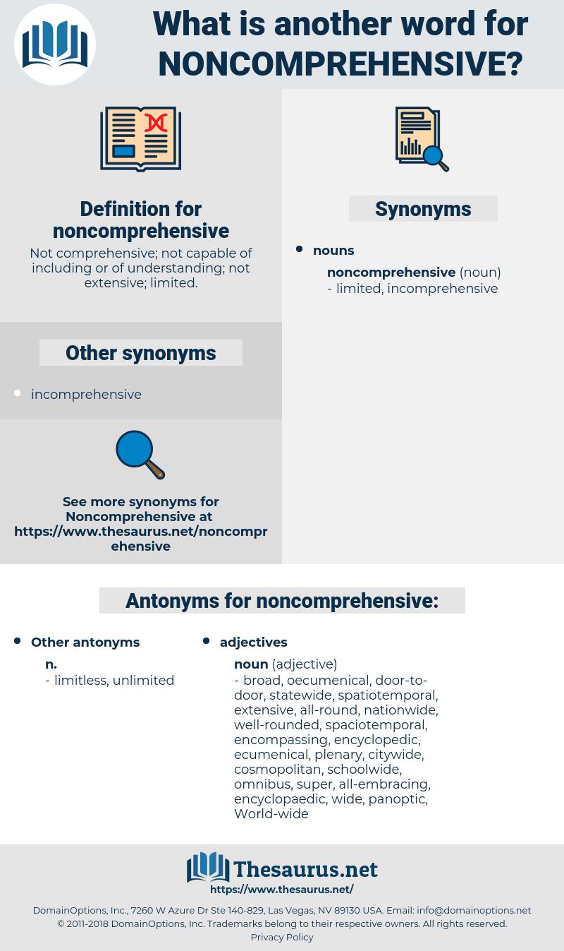 noncomprehensive, synonym noncomprehensive, another word for noncomprehensive, words like noncomprehensive, thesaurus noncomprehensive
