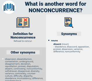 Nonconcurrence, synonym Nonconcurrence, another word for Nonconcurrence, words like Nonconcurrence, thesaurus Nonconcurrence