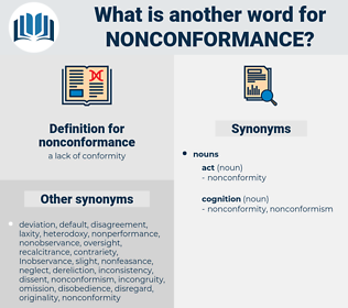 nonconformance, synonym nonconformance, another word for nonconformance, words like nonconformance, thesaurus nonconformance