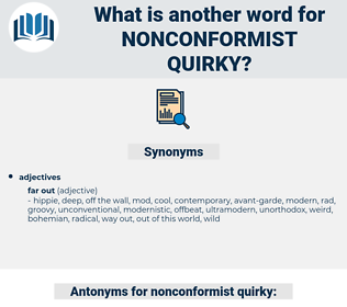 nonconformist quirky, synonym nonconformist quirky, another word for nonconformist quirky, words like nonconformist quirky, thesaurus nonconformist quirky
