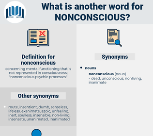 nonconscious, synonym nonconscious, another word for nonconscious, words like nonconscious, thesaurus nonconscious
