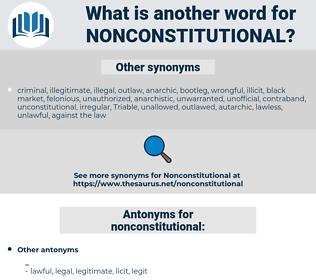 nonconstitutional, synonym nonconstitutional, another word for nonconstitutional, words like nonconstitutional, thesaurus nonconstitutional
