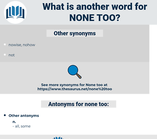 none too, synonym none too, another word for none too, words like none too, thesaurus none too