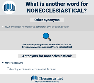 nonecclesiastical, synonym nonecclesiastical, another word for nonecclesiastical, words like nonecclesiastical, thesaurus nonecclesiastical