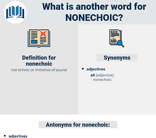 nonechoic, synonym nonechoic, another word for nonechoic, words like nonechoic, thesaurus nonechoic