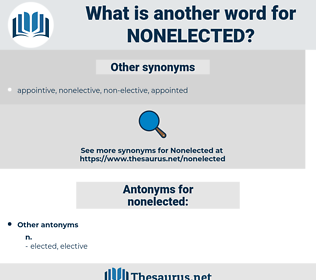 nonelected, synonym nonelected, another word for nonelected, words like nonelected, thesaurus nonelected