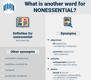 nonessential, synonym nonessential, another word for nonessential, words like nonessential, thesaurus nonessential