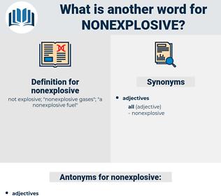 nonexplosive, synonym nonexplosive, another word for nonexplosive, words like nonexplosive, thesaurus nonexplosive