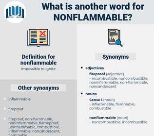 nonflammable, synonym nonflammable, another word for nonflammable, words like nonflammable, thesaurus nonflammable